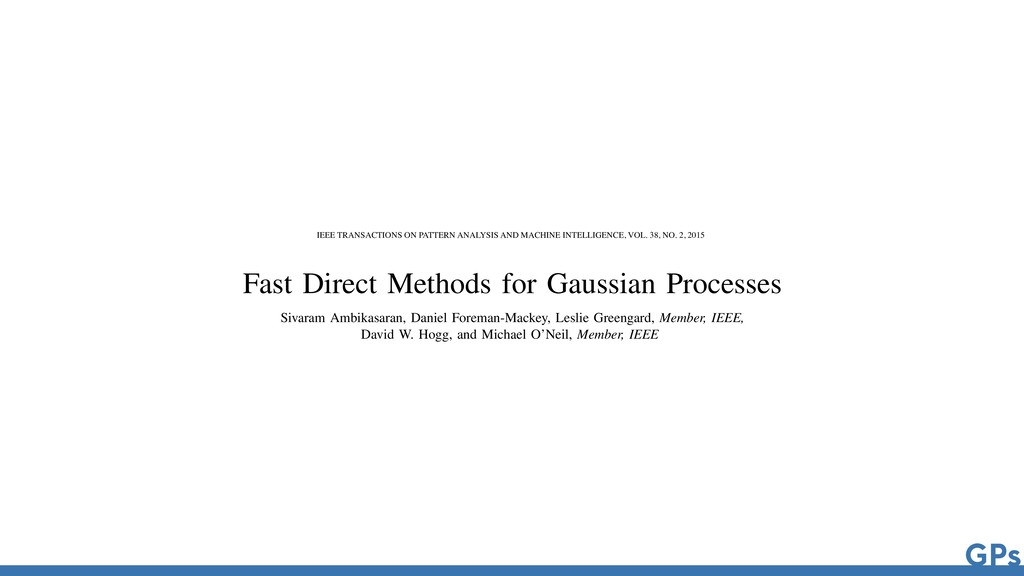 GPs 1 Fast Direct Methods for Gaussian Processe...