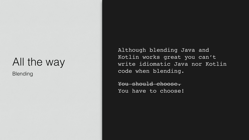 All the way Blending Although blending Java and...