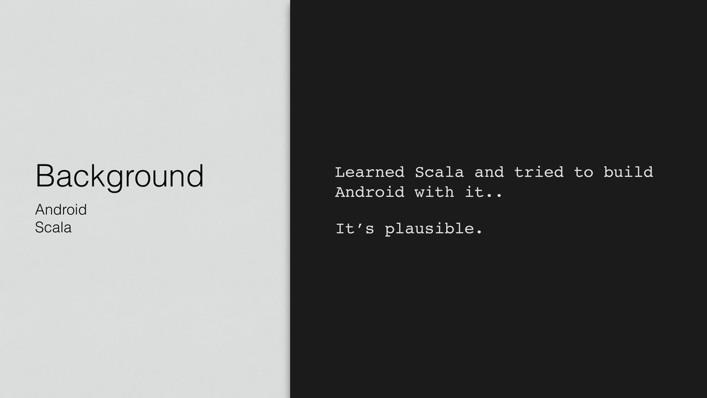 Background Android Scala Learned Scala and trie...