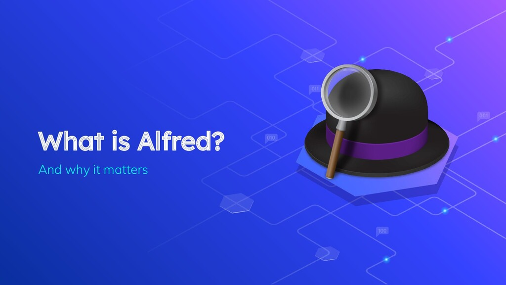 What is Alfred? And why it matters