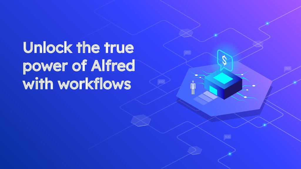 Unlock the true power of Alfred with workflows