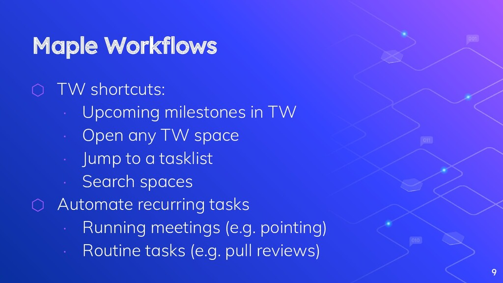 Maple Workflows ⬡ TW shortcuts: ∙ Upcoming miles...