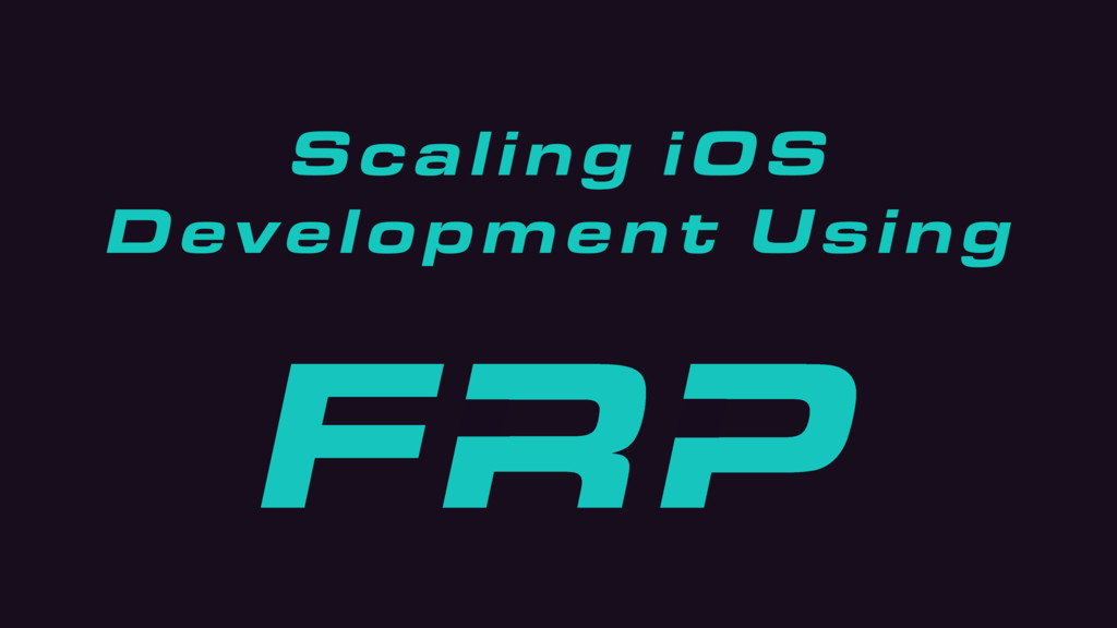 Scaling iOS Development Using