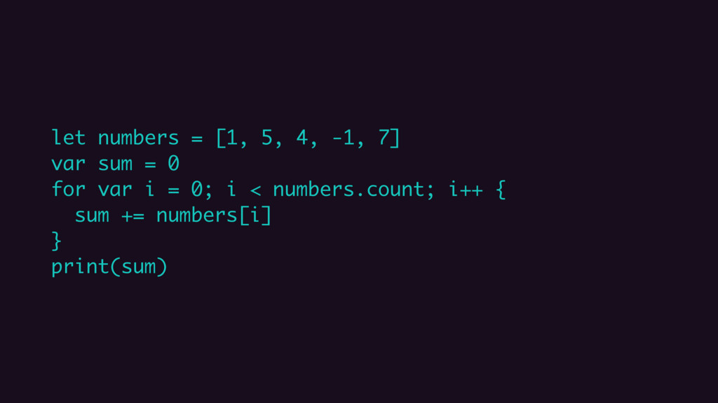 let numbers = [1, 5, 4, -1, 7] var sum = 0 for ...
