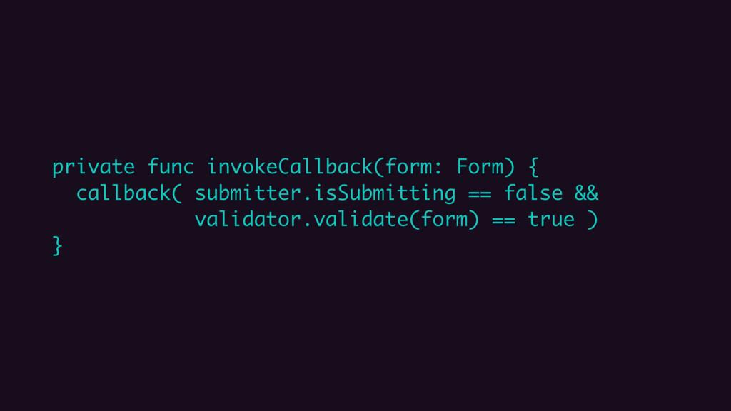 private func invokeCallback(form: Form) { callb...