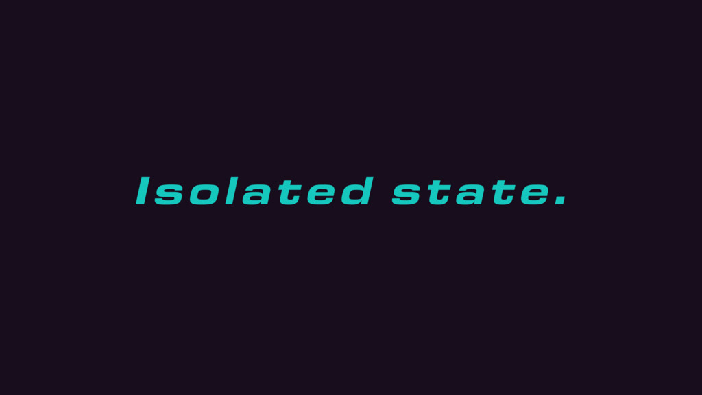 Isolated state.