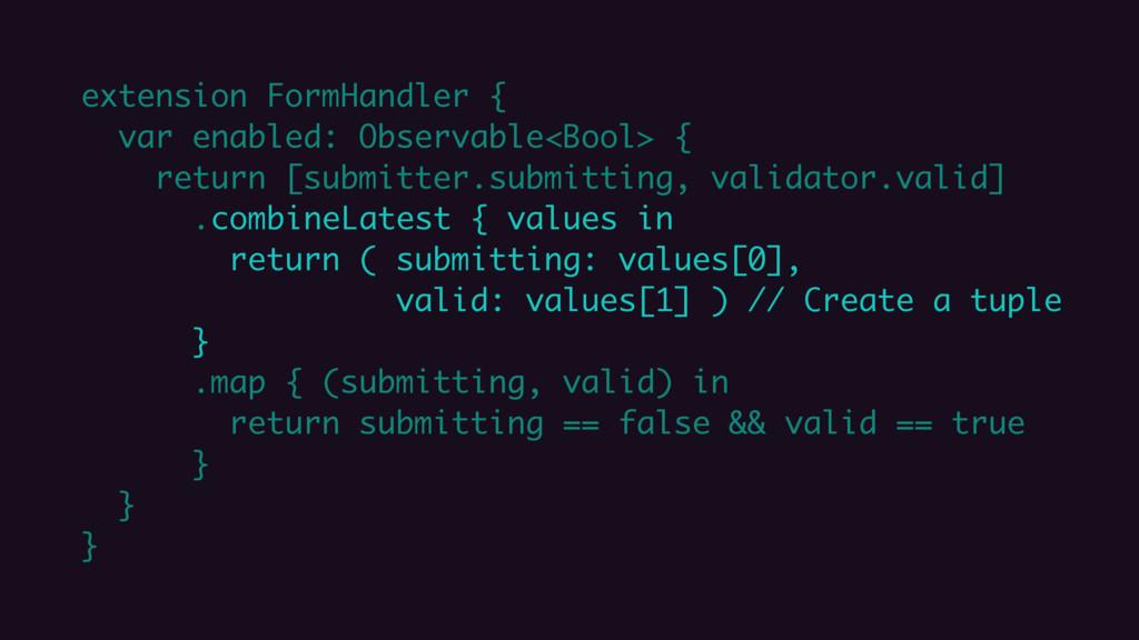 extension FormHandler { var enabled: Observable...