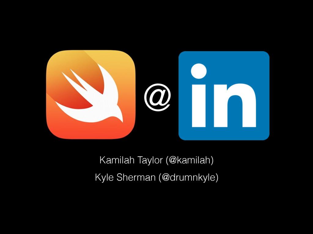 @ Kamilah Taylor (@kamilah) Kyle Sherman (@drum...