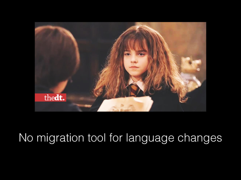 No migration tool for language changes