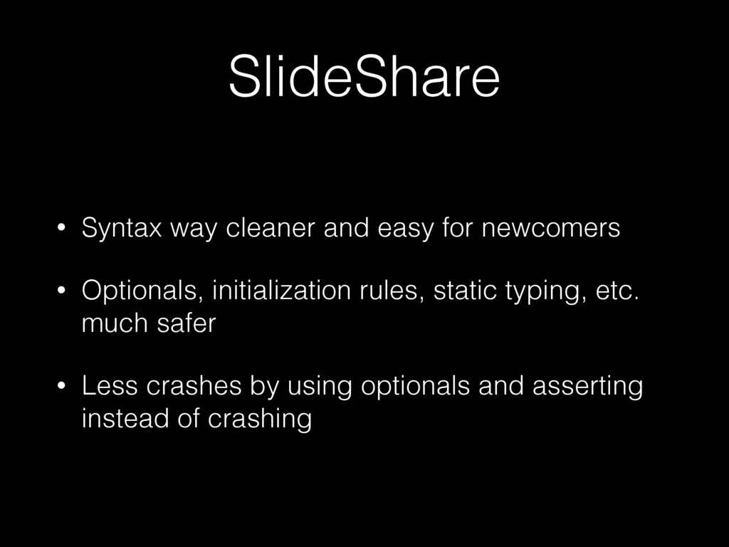 SlideShare • Syntax way cleaner and easy for ne...