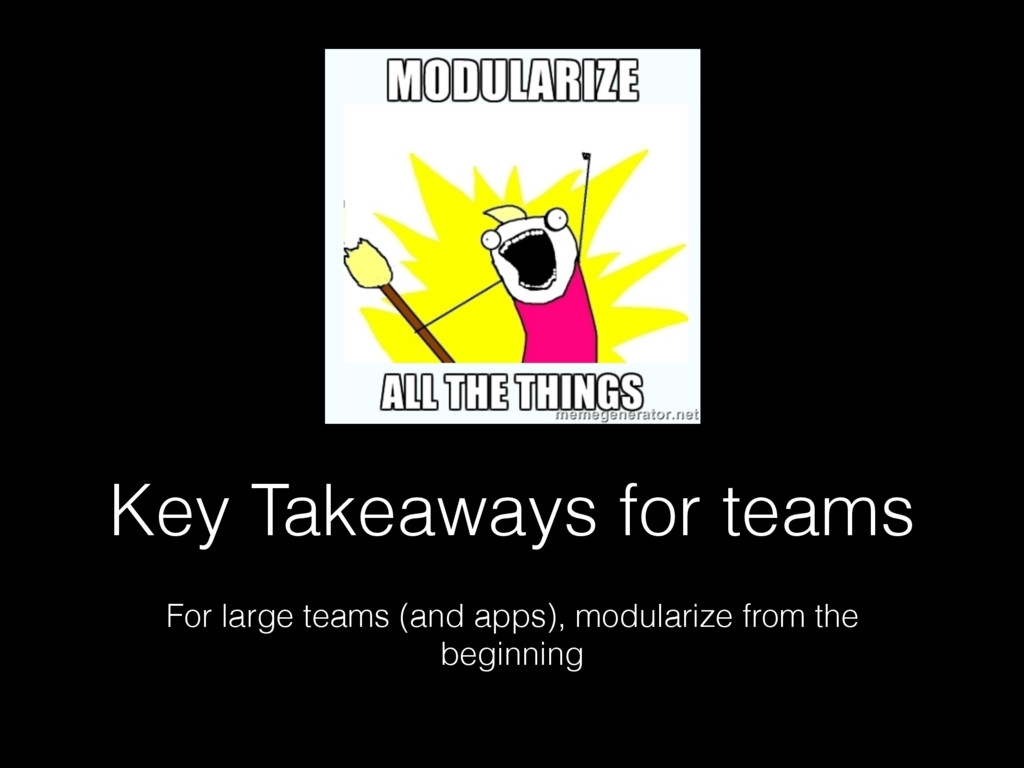 Key Takeaways for teams For large teams (and ap...