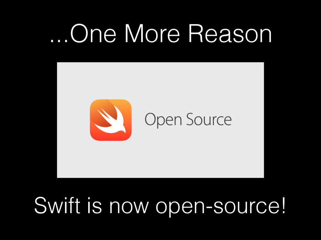 ...One More Reason Swift is now open-source!