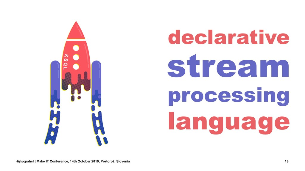 declarative stream processing language @hpgrahs...