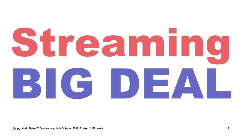 Streaming BIG DEAL @hpgrahsl | Make IT Conferen...