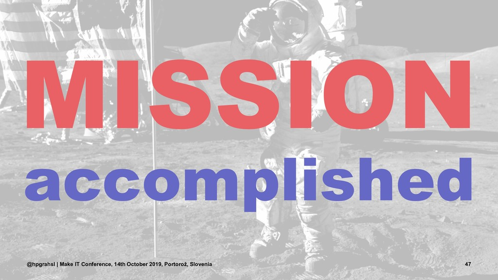 MISSION accomplished @hpgrahsl | Make IT Confer...