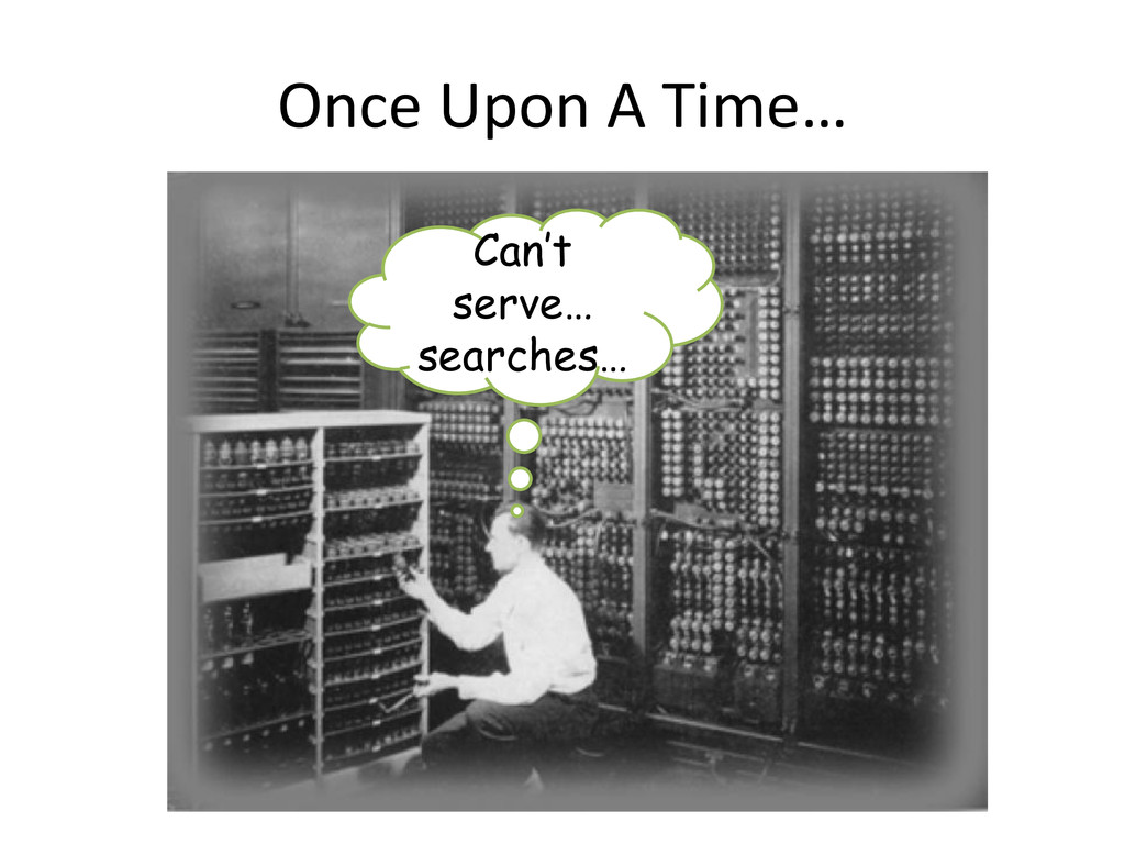 Once Upon A Time… Can't serve… searches…