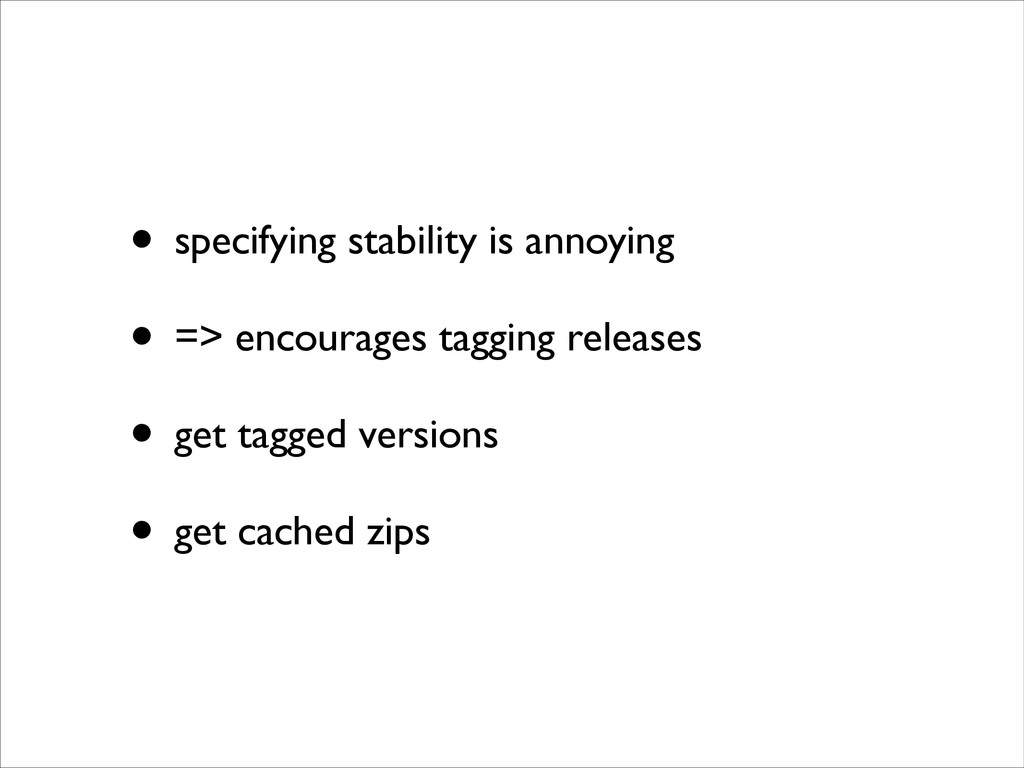 • specifying stability is annoying	 