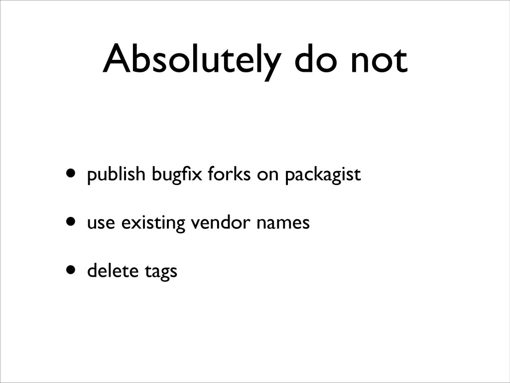 Absolutely do not • publish bugfix forks on pack...