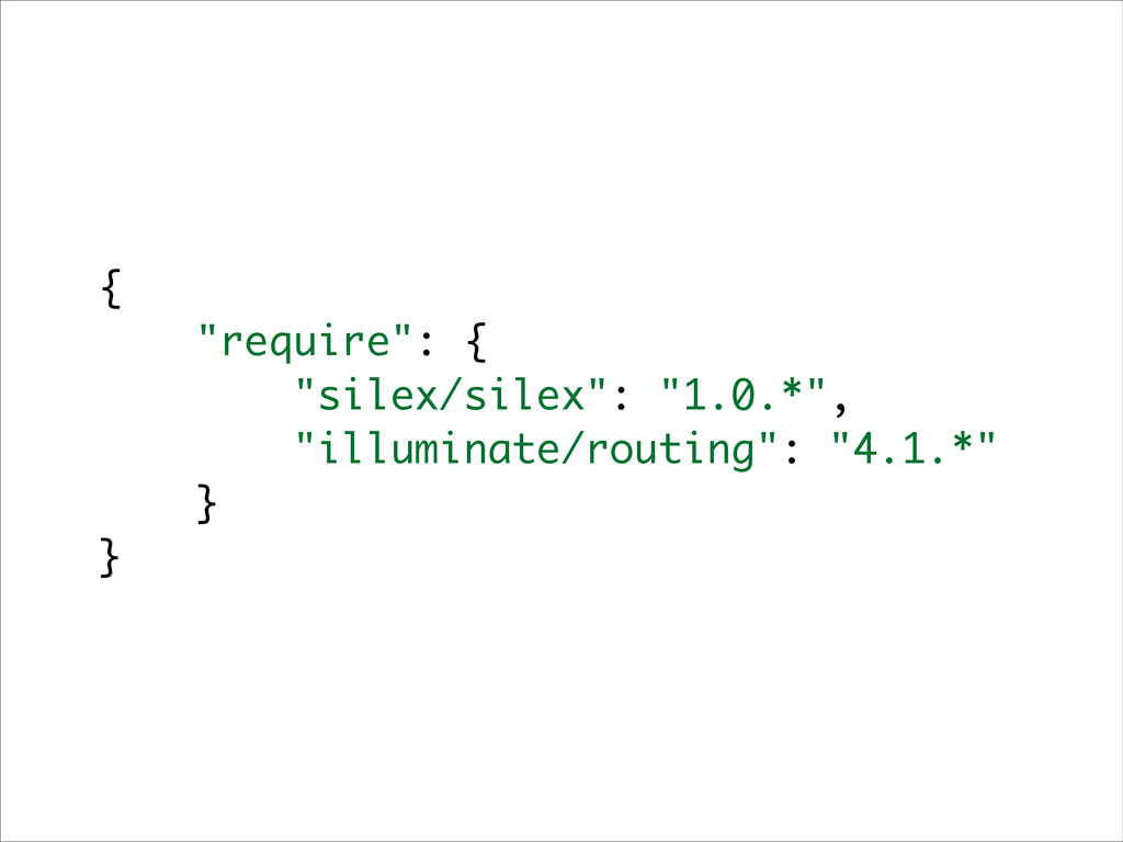 "{ ""require"": { ""silex/silex"": ""1.0.*"", ""illumin..."