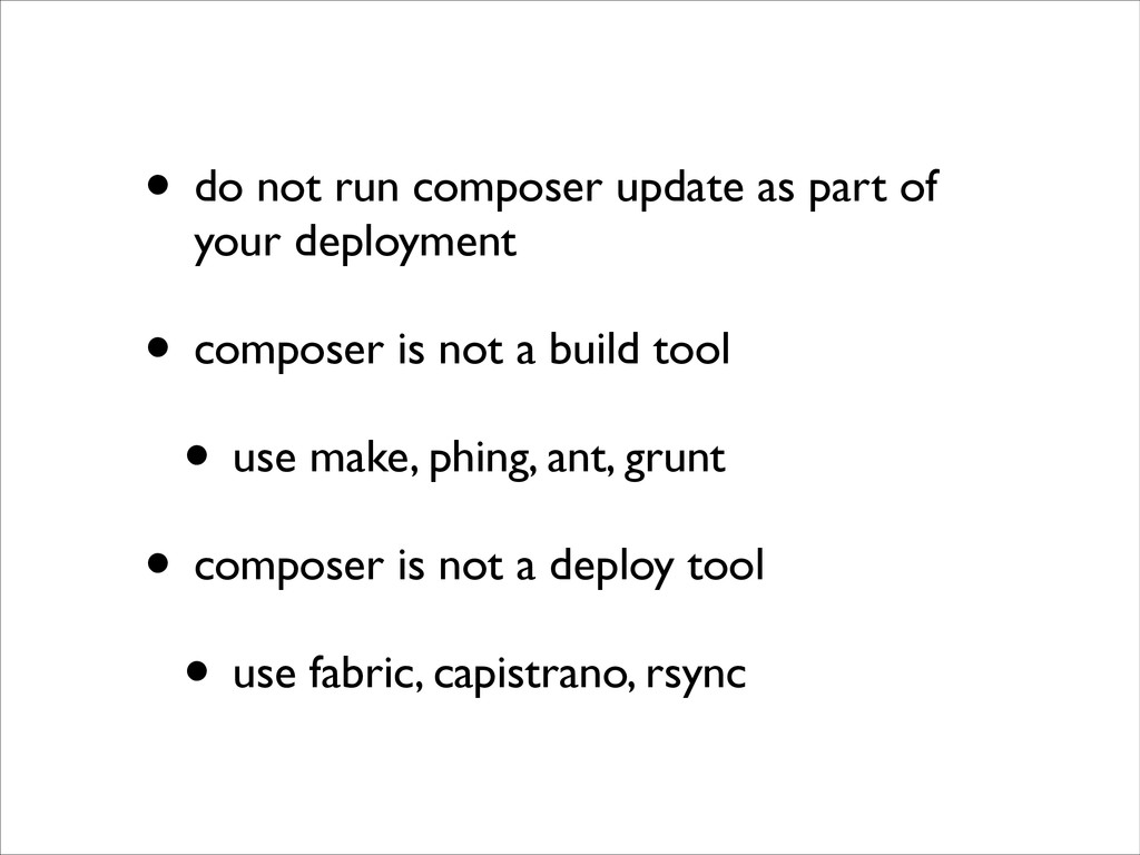 • do not run composer update as part of your de...