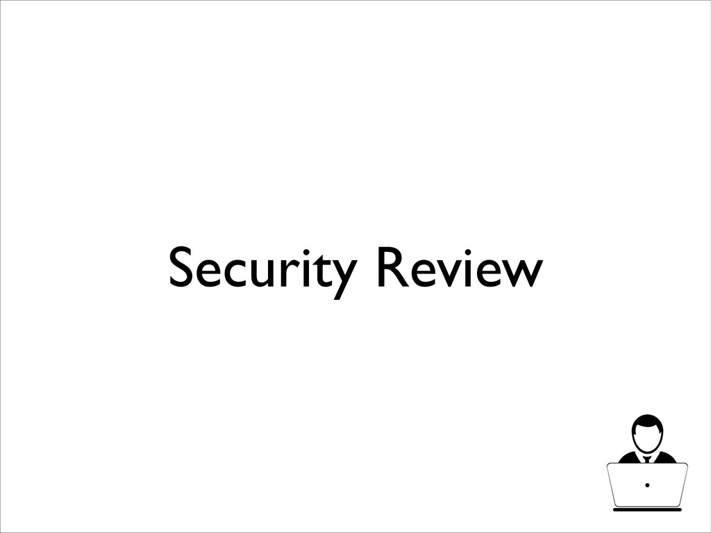 Security Review