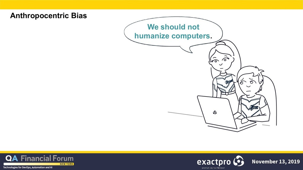 Anthropocentric Bias We should not humanize com...