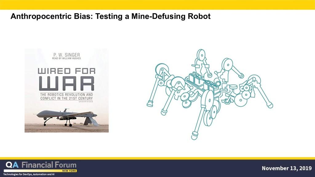 Anthropocentric Bias: Testing a Mine-Defusing R...