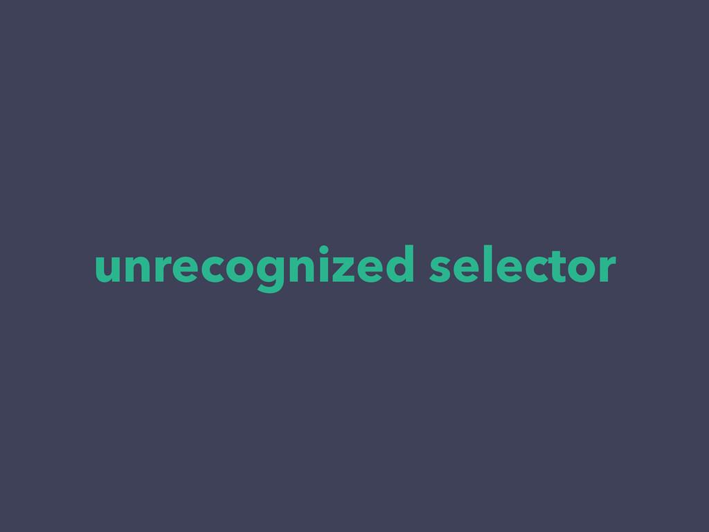 unrecognized selector