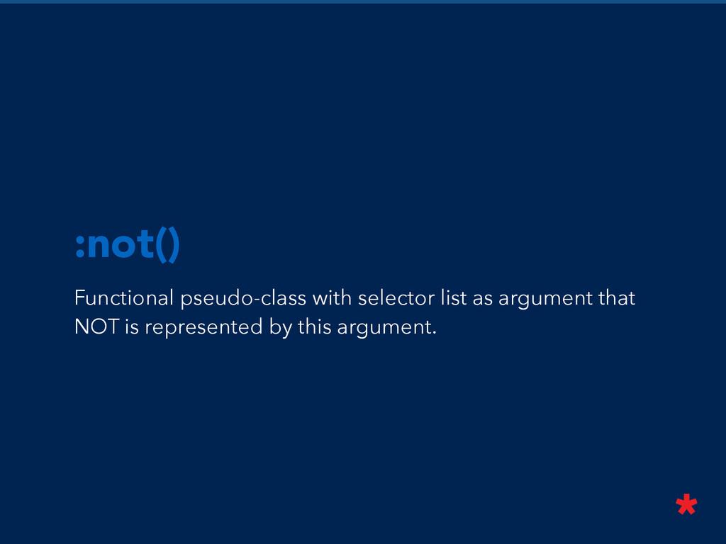 :not() Functional pseudo-class with selector li...