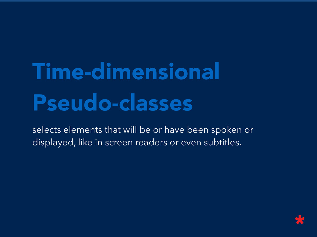 Time-dimensional Pseudo-classes selects element...