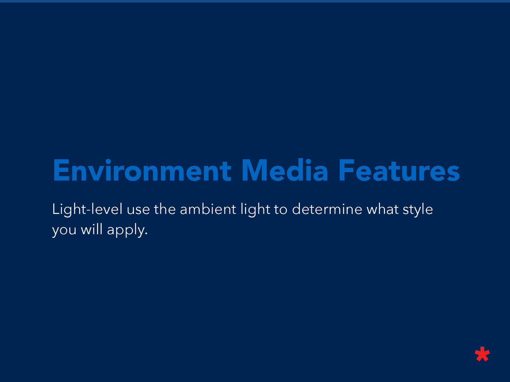 Environment Media Features Light-level use the ...