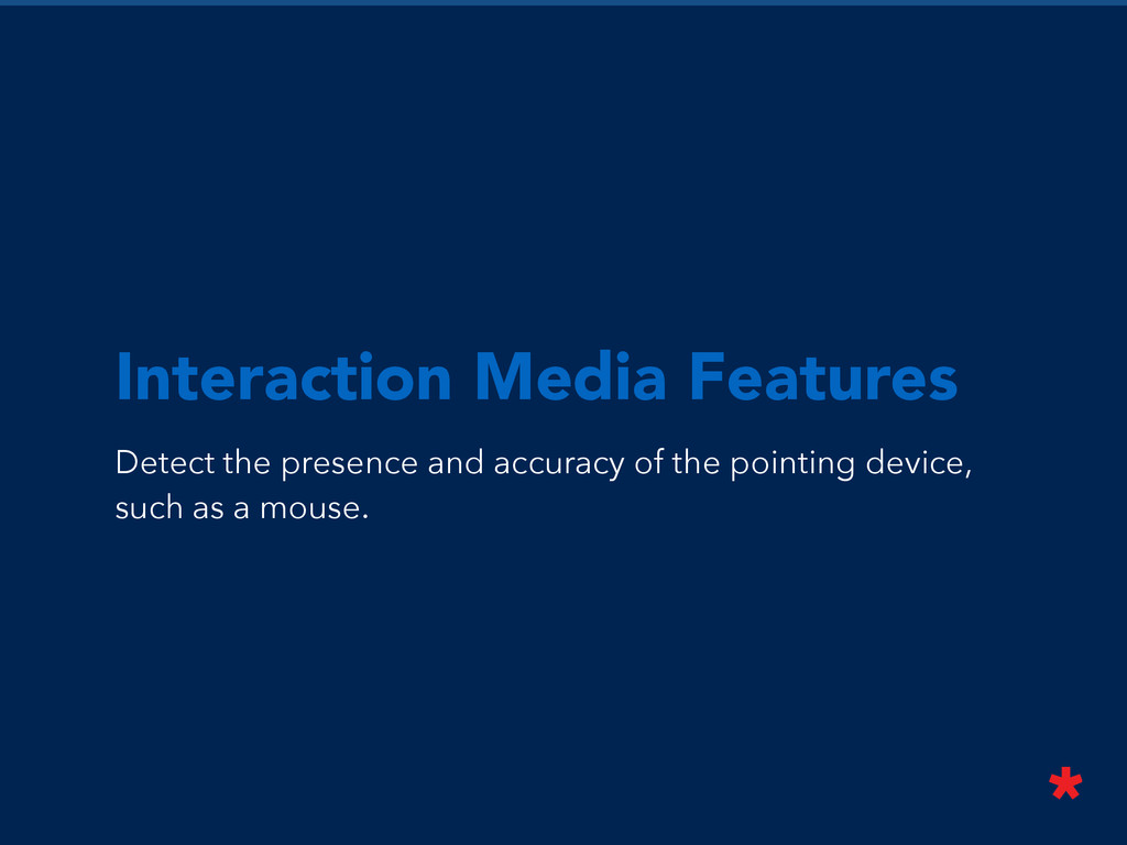Interaction Media Features Detect the presence ...