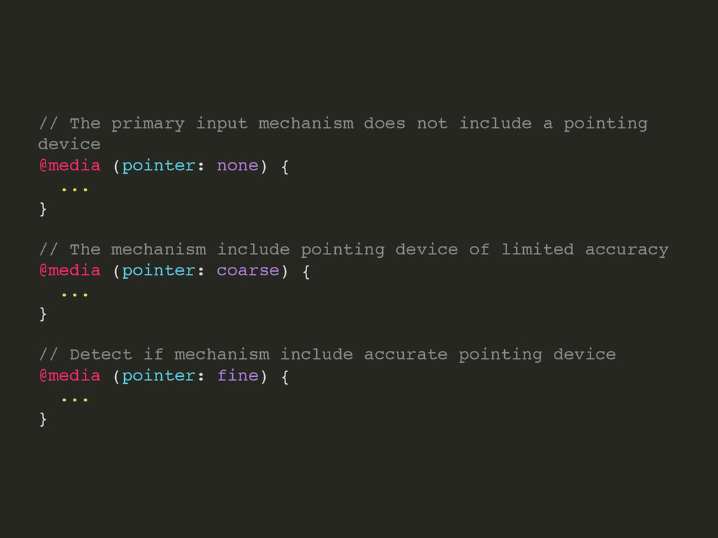 // The primary input mechanism does not include...