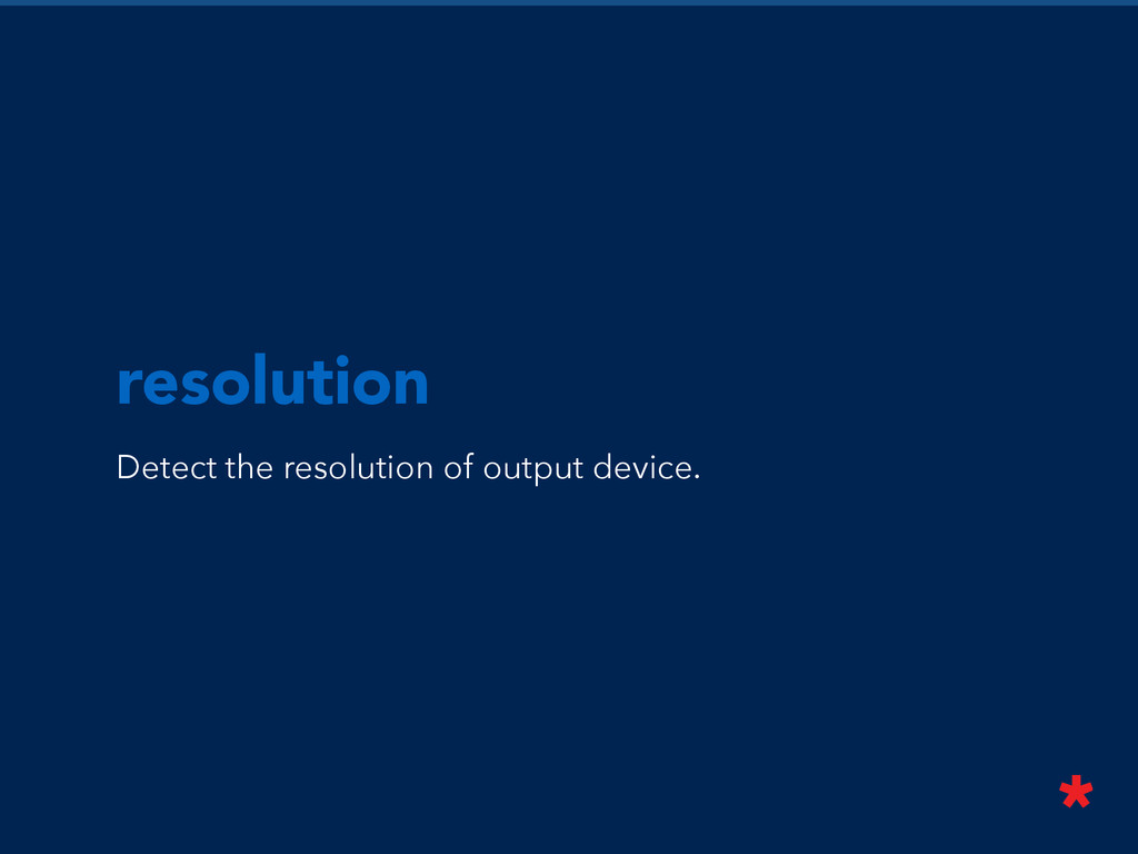 resolution Detect the resolution of output devi...