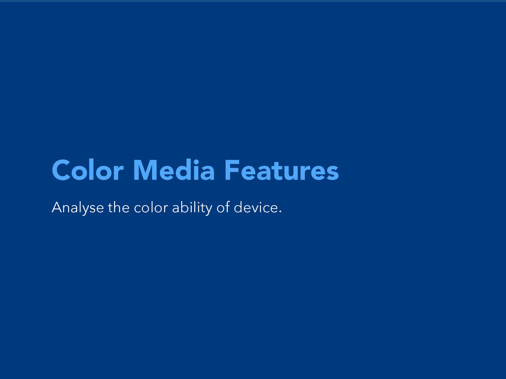 Color Media Features Analyse the color ability ...