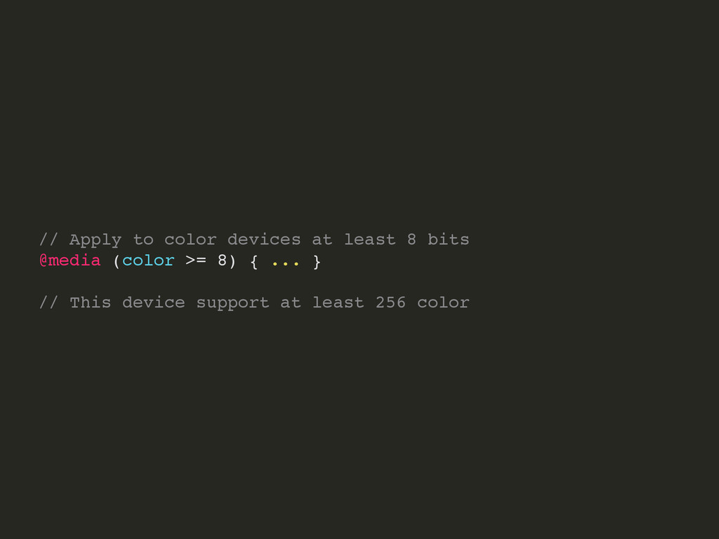 // Apply to color devices at least 8 bits @medi...
