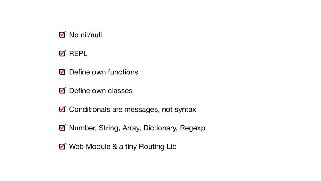 No nil/null  REPL  Define own functions  Define o...