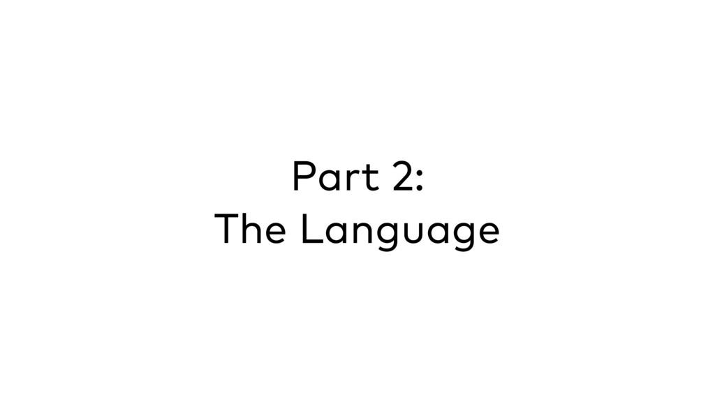 Part 2: The Language