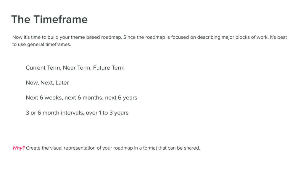 Now it's time to build your theme based roadmap...