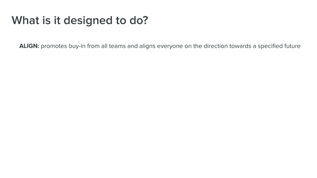 What is it designed to do? ALIGN: promotes buy-...