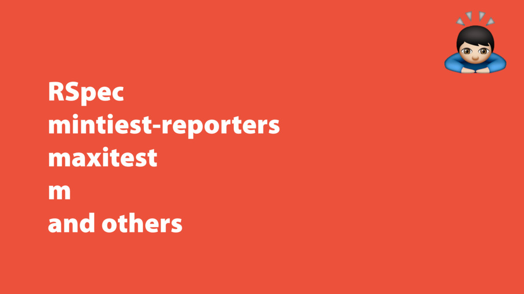 RSpec mintiest-reporters maxitest m and others %