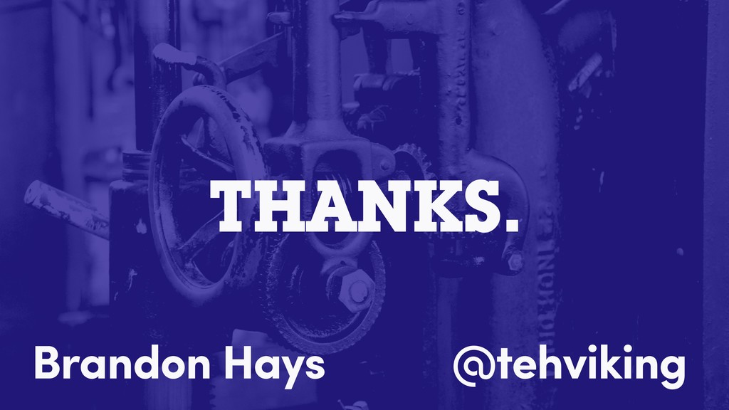 THANKS. @tehviking Brandon Hays