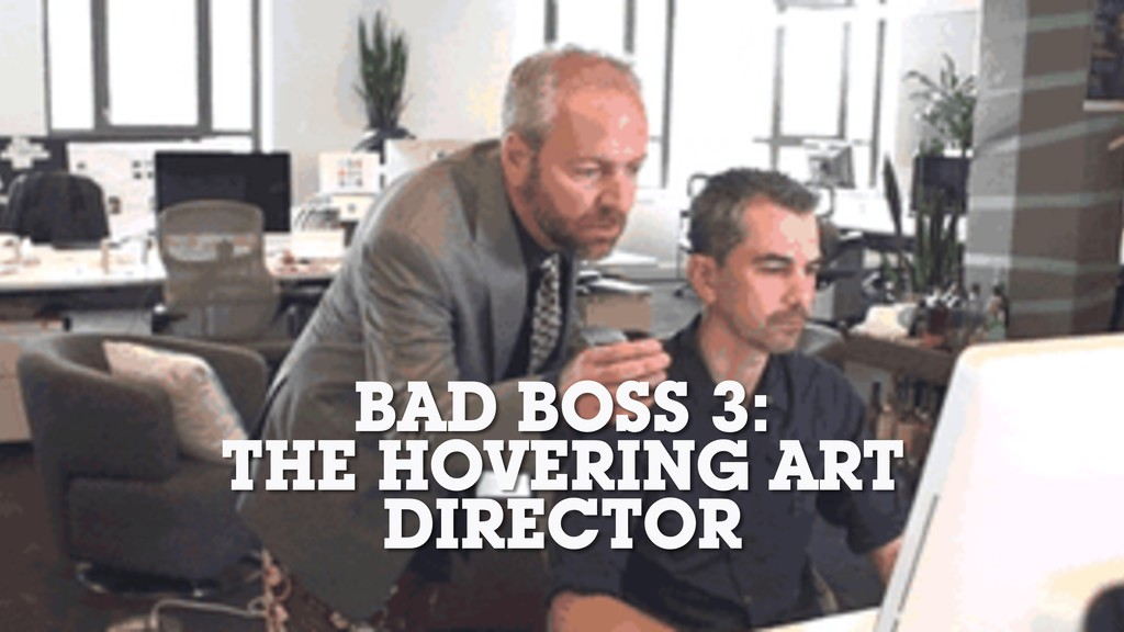 BAD BOSS 3: THE HOVERING ART DIRECTOR