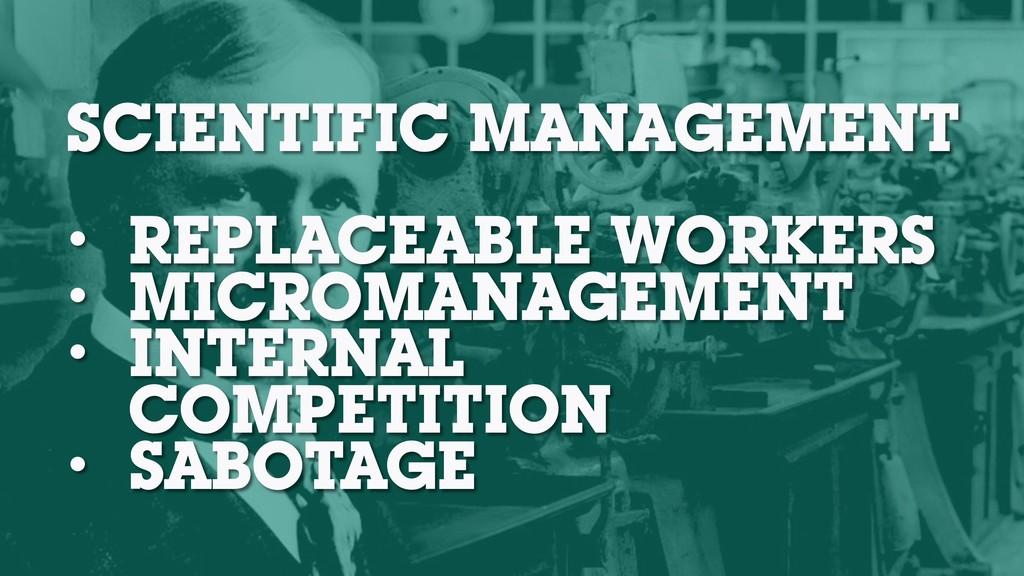 SCIENTIFIC MANAGEMENT • REPLACEABLE WORKERS • M...