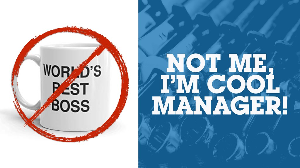 NOT ME, I'M COOL MANAGER!