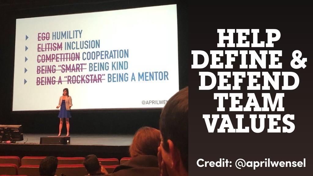 HELP DEFINE & DEFEND TEAM VALUES Credit: @april...