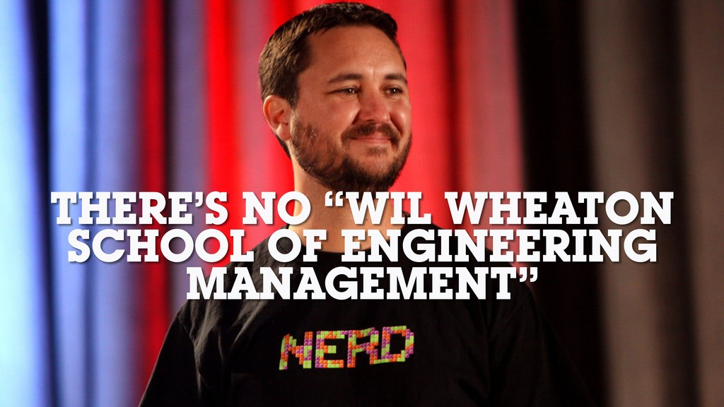 """THERE'S NO """"WIL WHEATON SCHOOL OF ENGINEERING M..."""