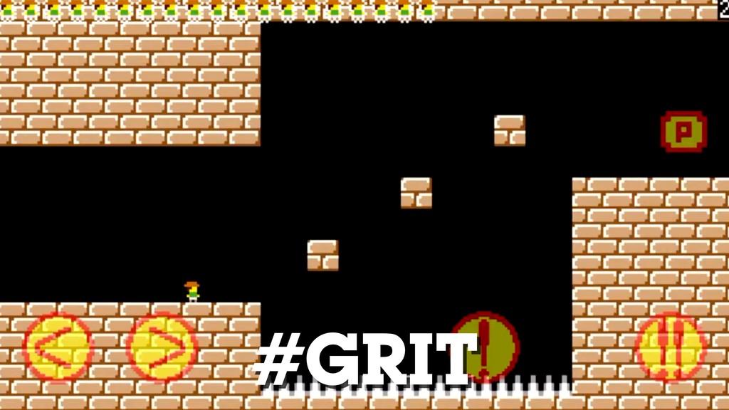 #GRIT