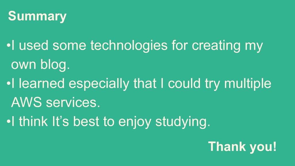 Summary •I used some technologies for creating ...