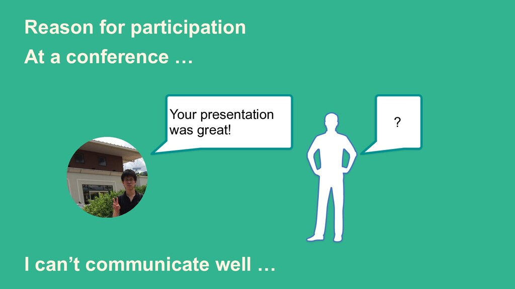 Reason for participation At a conference … Your...